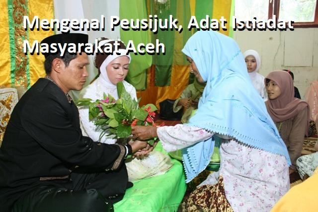 Mengenal Upacara Peusijuk, Adat Istiadat Masyarakat Aceh